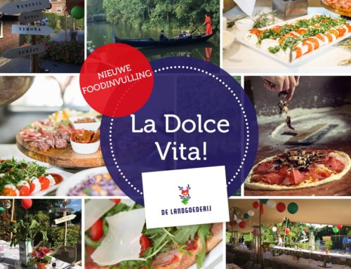 La Dolce Vita! Nieuwe foodinvulling bij De Landgoederij.